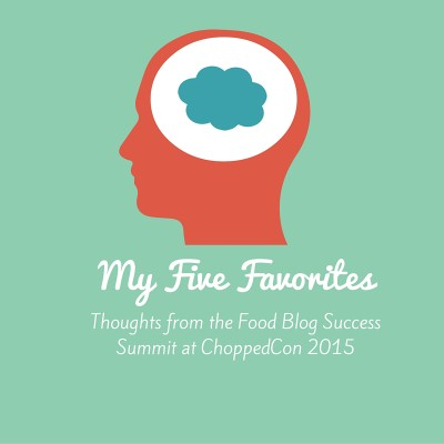 5 Favorites from the Food Blog Success Summit