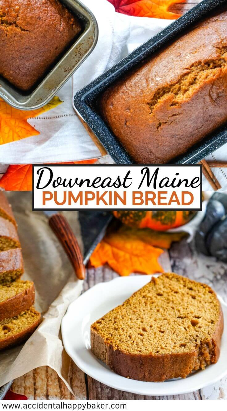 Downeast Maine Pumpkin Bread is tender, sweet and moist with a lovely pumpkin flavor highlighted by warm earthy spices. #pumpkinbread #downeastmainepumpkinbread, #fallbaking #quickbreadrecipe