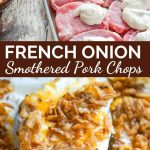 Cheesy and creamy pork chops baked with crunchy French fried onions on top. A 4 ingredient, 4 step easy weeknight dinner in under an hour.